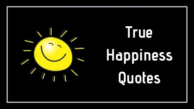 30 Happiness Quotes That Help You To Live Happy Life