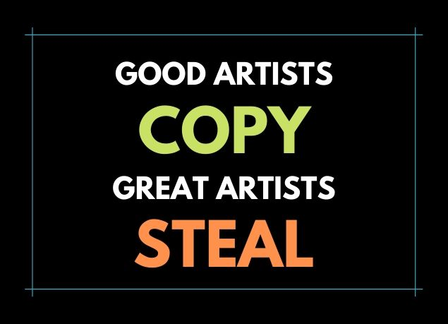 Good Artists Copy Great Artists Steal, Steve Jobs