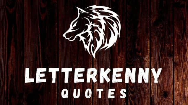 letterkenny quotes