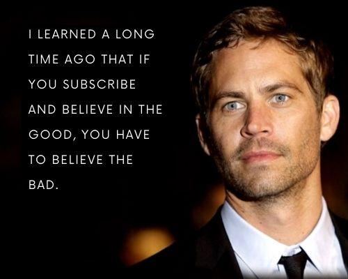 Famous Paul Walker Quotes