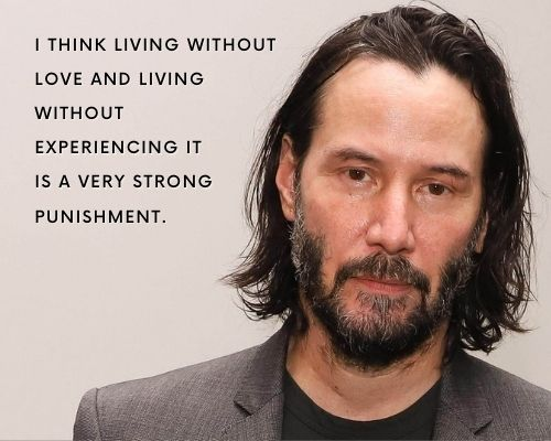 Keanu Reeves Quotes on Love