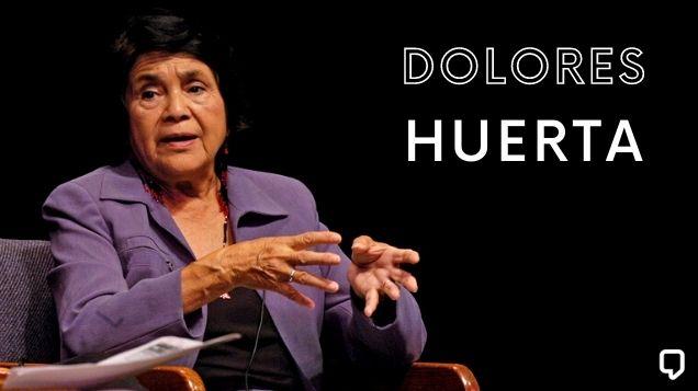Dolores Huerta Quotes