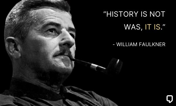william faulkner quotes on history