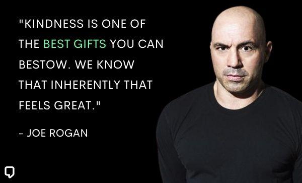Joe Rogan Quotes On Kindness