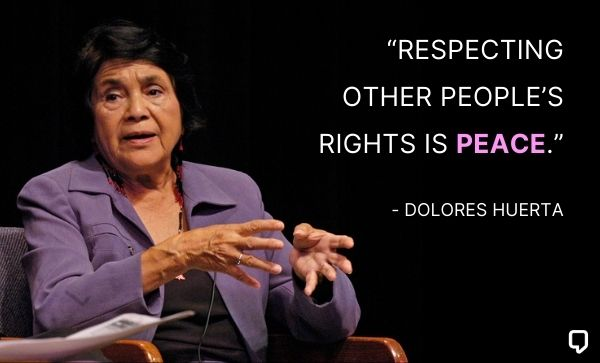 dolores huerta quotes on peace