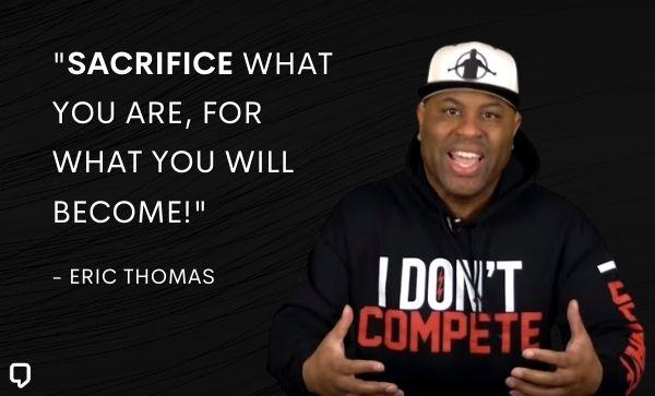 Eric Thomas Quotes on sacrifice