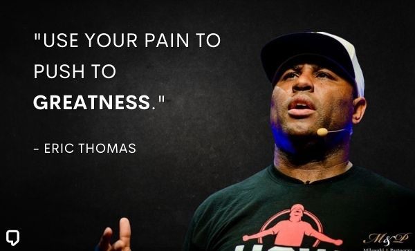 Eric Thomas Quotes about pain