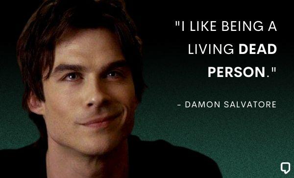 Funny Damon Salvatore Quotes