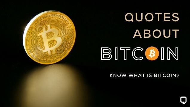 Quotes About Bitcoin