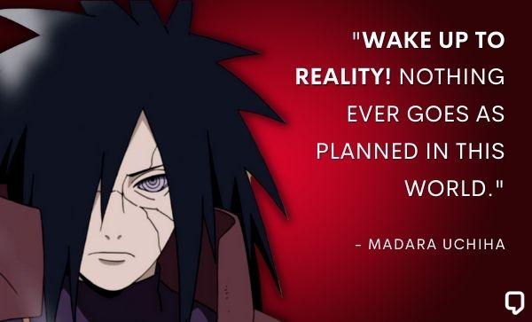 Wake Up To Reality Madara Quotes