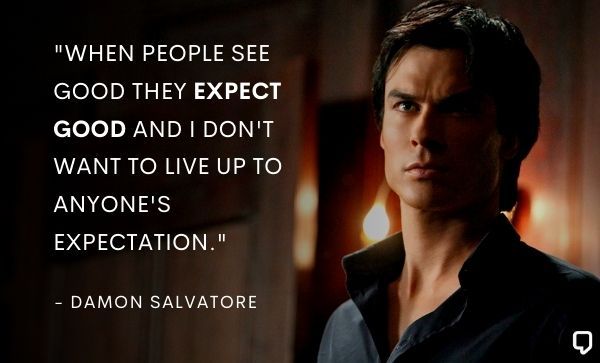 Famous Damon Salvatore Quotes