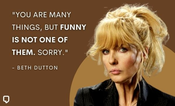 Beth Dutton Yellowstone Quotes