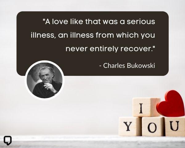 Charles Bukowski Love Quotes