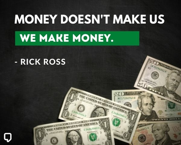 Rick Ross Quotes About Money
