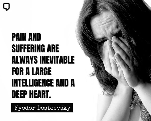 Dostoevsky Quotes On Pain And Suffering