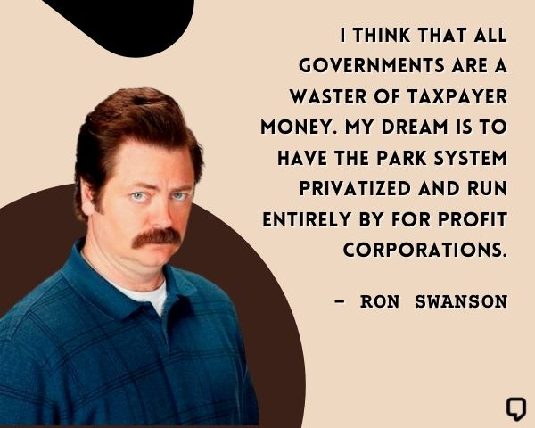Ron Swanson Government Quotes