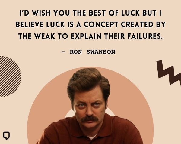 Ron Swanson Luck Quote