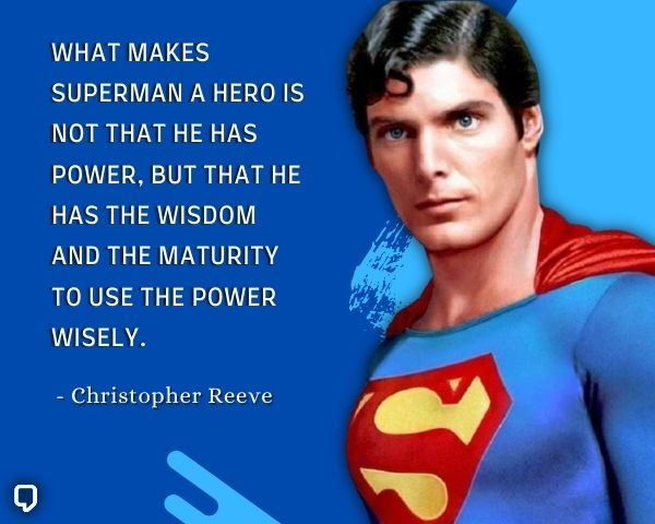 Christopher Reeve Hero Quotes
